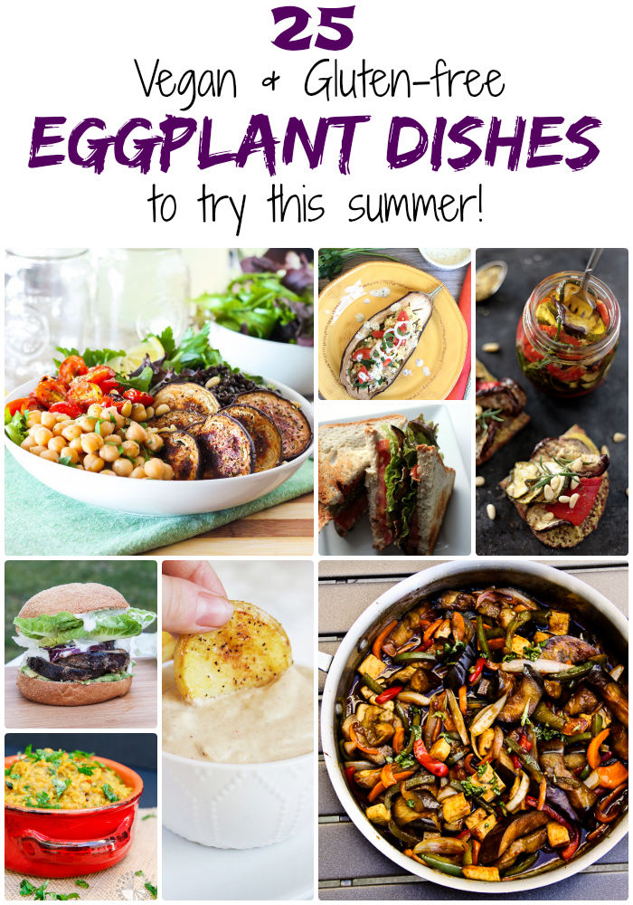 25 Gluten-free - Vegan Eggplant Dishes to Try This Summer