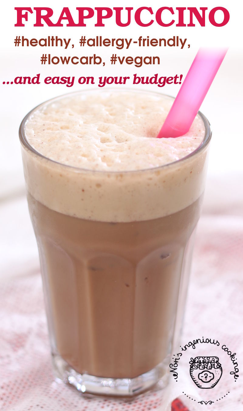 Make your own Frappuccino in seconds - healthy, allergy-friendly, vegan and easy on your budget!