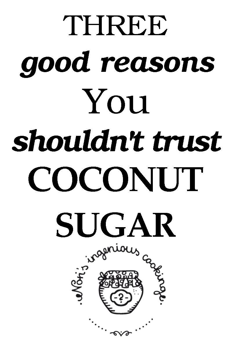 Three good reasons you shouldn*t trust coconut sugar